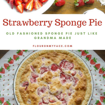 Pennsylvania Dutch Strawberry Sponge Pie