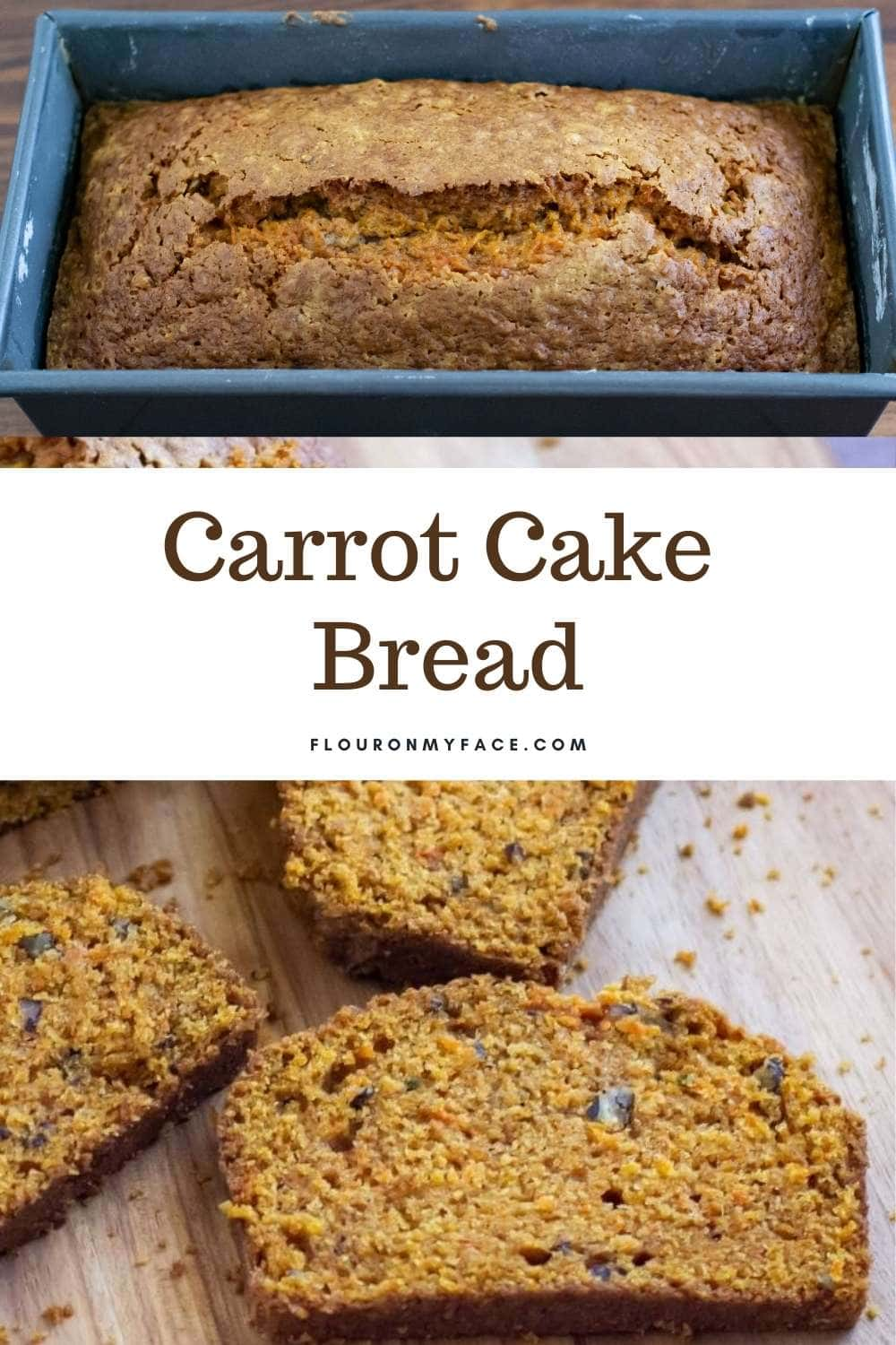 Collage image of Carrot Cake Bread in a pan and sliced.