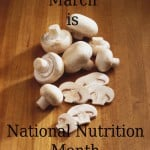 National Nutrition Month, Mushroom Counsil, mushrooms, healthy eating