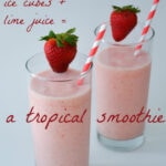 smoothie recipes, tropical smoothie recipe, dairy free smoothie recipe, coconut milk, smoothies