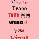 Pinterest Tip: How To Trace Your Pin When it Goes Viral