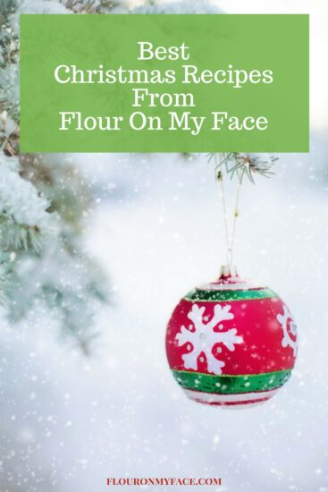 Best Christmas Recipes from Flour On My Face