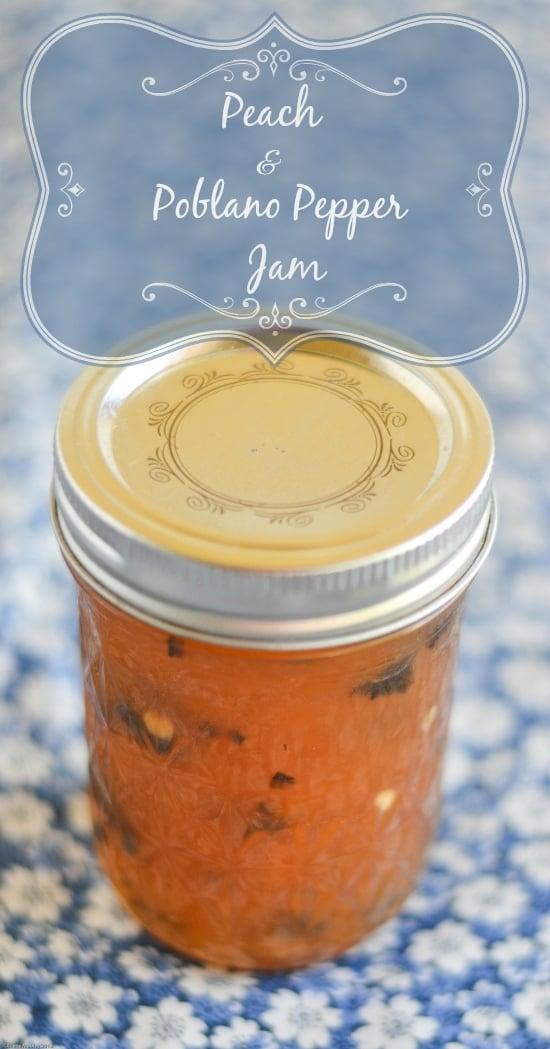 Peach Jam Recipes, Peach Pepper Jam, Peach Poblano Pepper Jam, Poblano Pepper Jam, Pepper Jam recipe