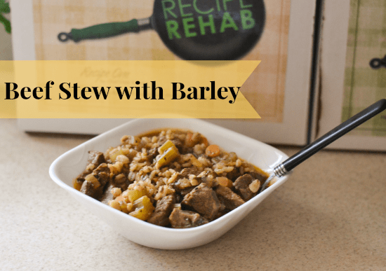 Beef Stew with Barley, Healthy Stew Recipes, Recipe Rehab