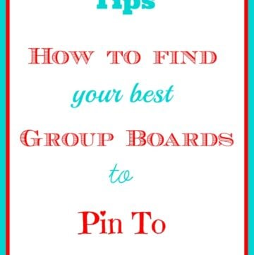 Pinterest Tips for Bloggers, How to find the best group boards to pin to, Pinterest Tips, Pinning Tips, Group Boards