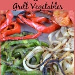 how to grill vegetables, grilled tomatoes, grilled peppers, grilled onions, grilled pizza series