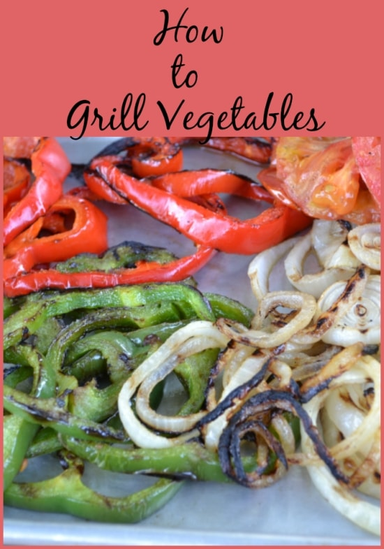 grilled vegetables, how to grill vegetables, grilled tomatoes, grilled peppers, grilled onions, grilled pizza series