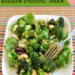 Roasted Broccoli Salad  #DressingItUp #PantryInsiders