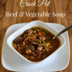 Crock Pot Beef Vegetable Soup recipe via flouronmyface.com