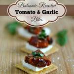 Roasted Balsamic Tomato Garlic Bites #TriscuitSnackoff