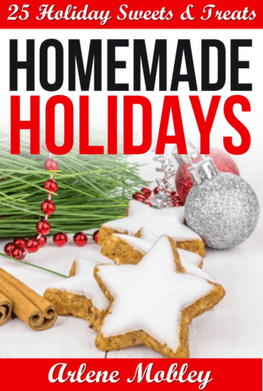 Homemade Holidays – 25 Holiday Sweets & Treats ebook. Make easy homemade food gifts for Christmas #ad #kindle #christmasinjuly #BlackFridayinJuly