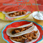 crock pot Mexican Pulled Pork Tacos, crock pot recipes, crock pot pulled pork, Smithfield, pork crock pot recipes