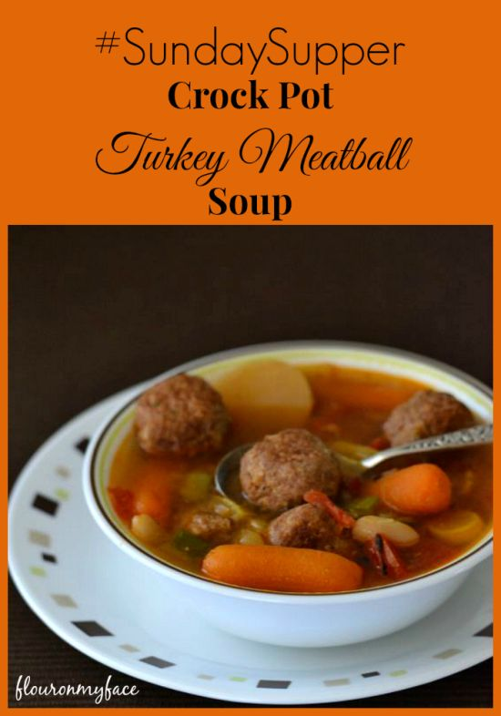 Crock Pot Turkey Meatball Soup-Flour On My Face