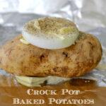 Easy Crock Pot Baked Potatoes