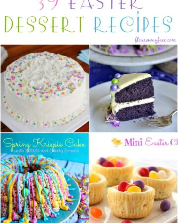 39 Easter Dessert Recipes via flouronmyface.com