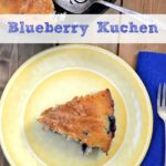 Old Fashioned German Blueberry Kuchen