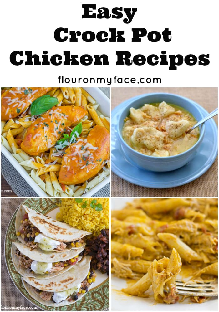 Crockpot recipes: More easy Crock Pot Chicken recipes from flouronmyface.com