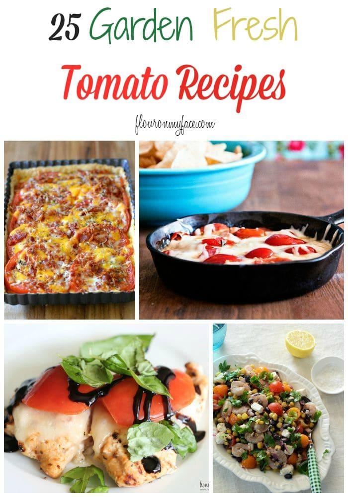 25 Garden Fresh Tomato Recipes via flouronmyface.com