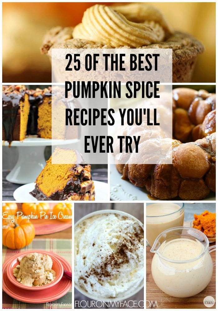 25 Best Pumpkin Spice recipes you'll ever try via flouronmyface.com