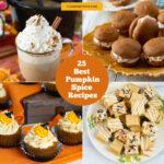 Best 25 Pumpkin Spice Recipes collage image showing 4 featured pumpkin spice recipes
