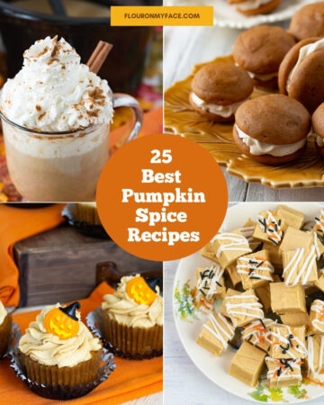 Best 25 Pumpkin Spice Recipes collage image showing 4 featured pumpkin spice recipes