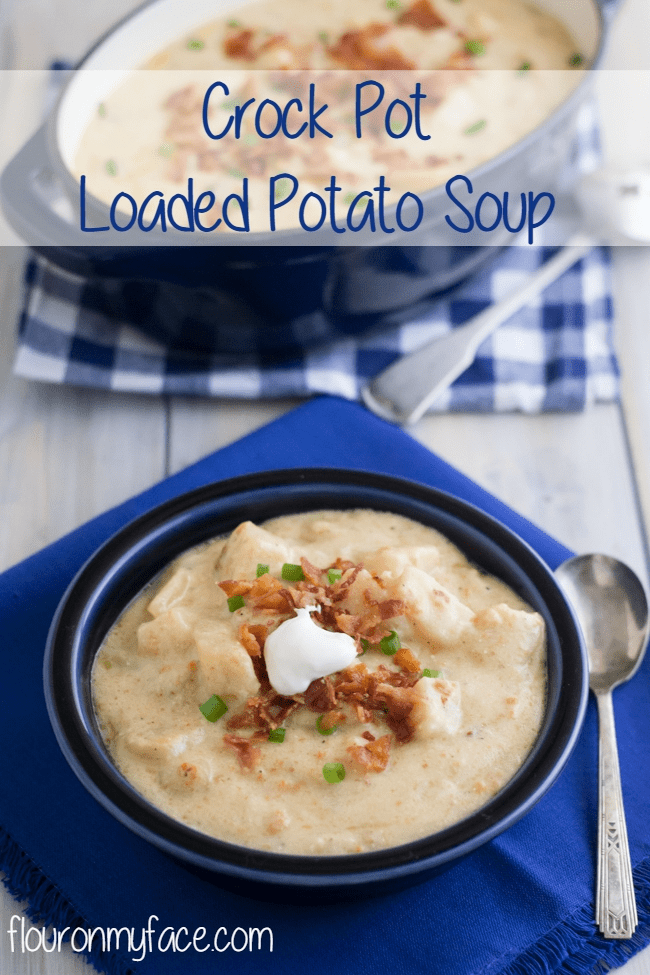 Crock Pot Loaded Potato Soup recipe via flouronmyface