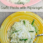 Garlic Pasta with Asparagus #PantryInsiders