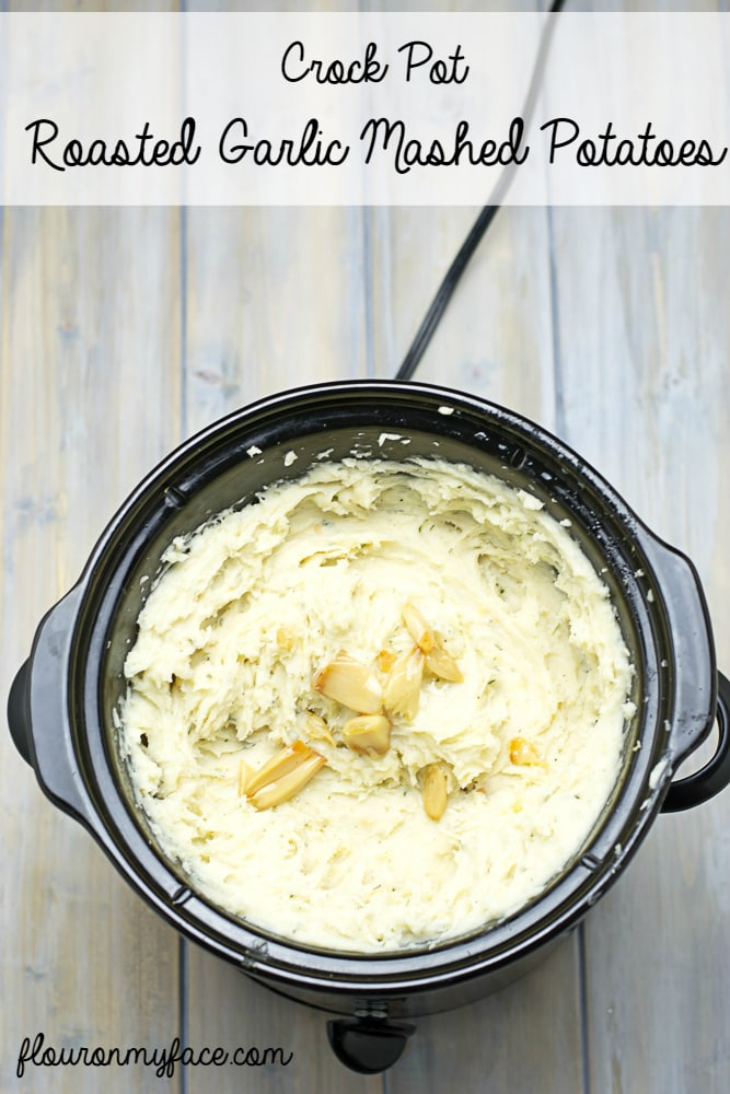 A Crock Pot Garlic Mashed Poatoes recipe via flouronmyface.com