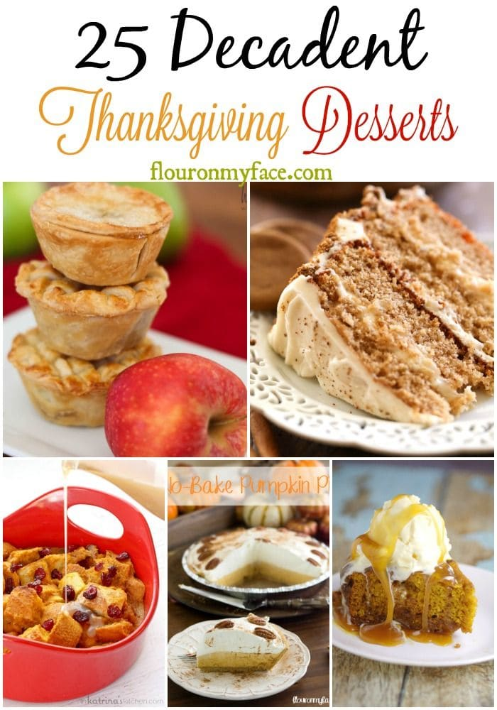 25 Decadent Thanksgiving Desserts recipes via flouronmyface.com