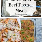 25 Ground Beef Freezer Meals