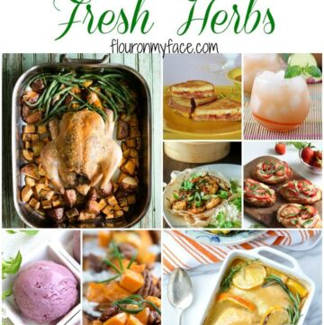 25 Recipes using fresh herbs via flouronmyface.com