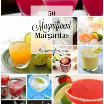 50 Margarita Recipes to help you celebrate National Margarita Day via flouronmyface.com