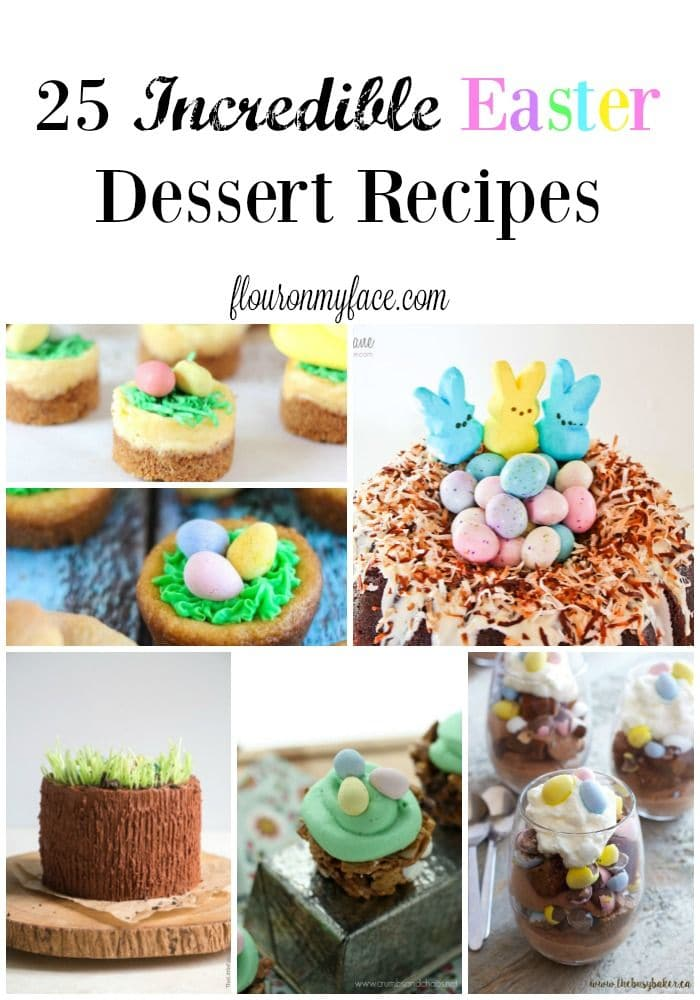 25 Incredible Easter Dessert recipes via flouronmyface.com