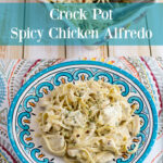 Crockpot recipe: Crock Pot Spicy Chicken Alfredo recipe via flouronmyface.com