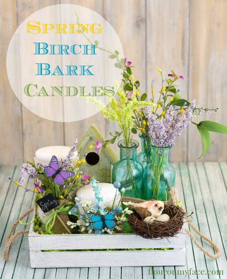 Easy Spring Decor - How to make Spring Birch Bark Candles via flouronmyface.com