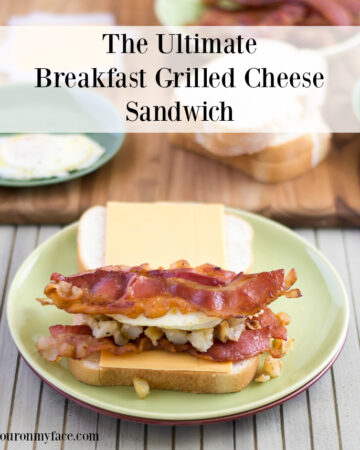 The Ultimate Breakfast Grilled Cheese Sandwich recipe via flouronmyface.com