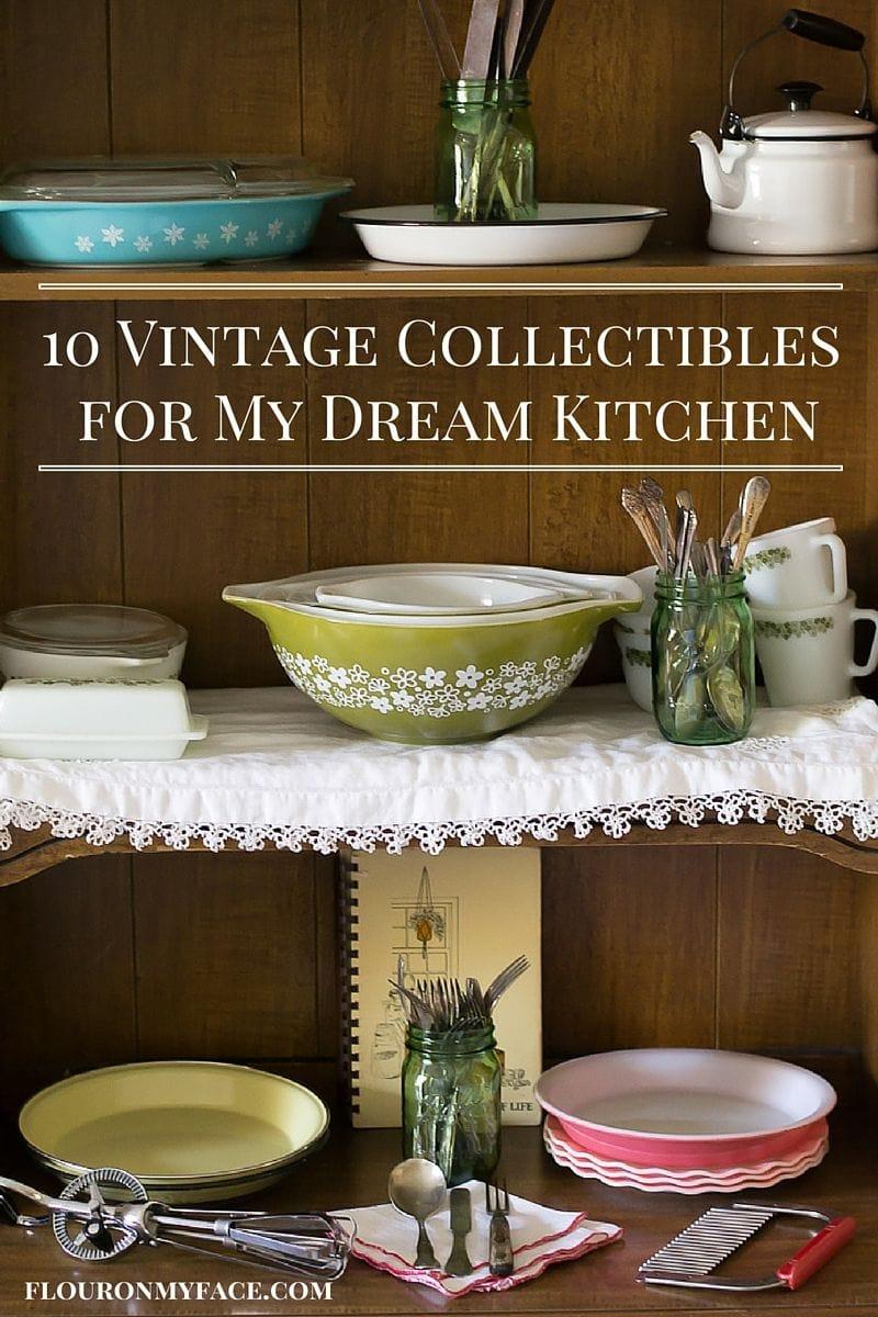 10 Vintage Kitchen Collectibles via flouronmyface.com