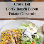 Crock Pot Beefy Ranch Potatoe Casserole recipe on a plate served with a salad.