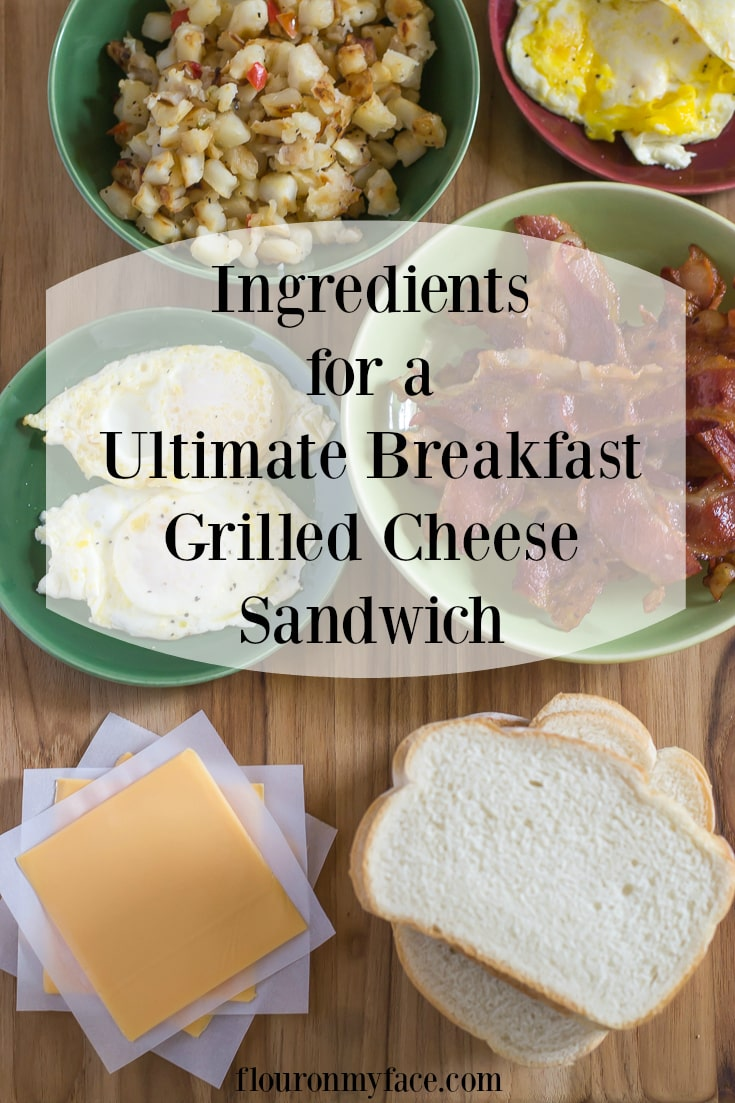 Celebrate National Grilled Cheese Day on April 12-Ingredients for the Ultimate Breakfast Grilled Cheese Sandwich via flouronmyface.com