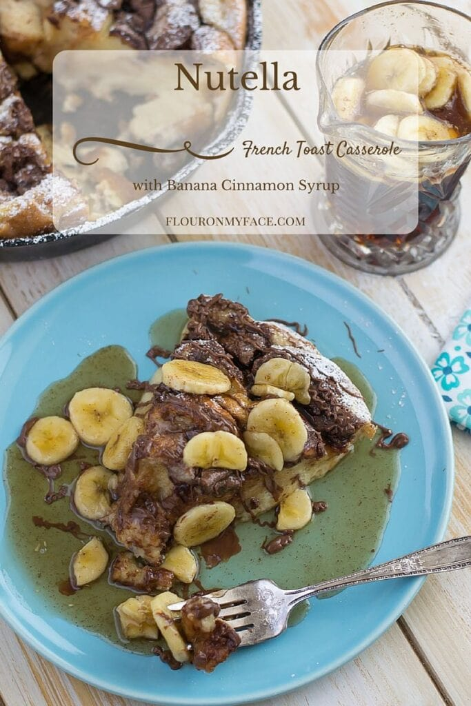 Nutella French Toast Casserole recipe with Banana Cinnamon Syrup via flouronmyface.com