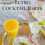 How to Throw a Retro Cocktail Party
