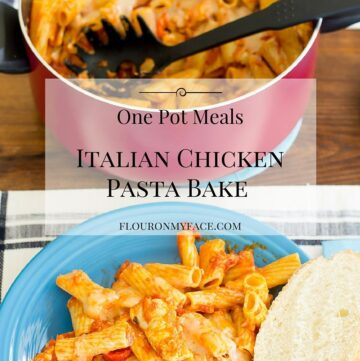 Italian Chicken Pasta Bake recipe is a one pot meal perfect for the family via flouronmyface.com