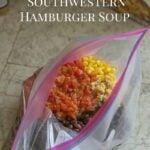 Freezer Meals-Southwestern Hamburger Soup