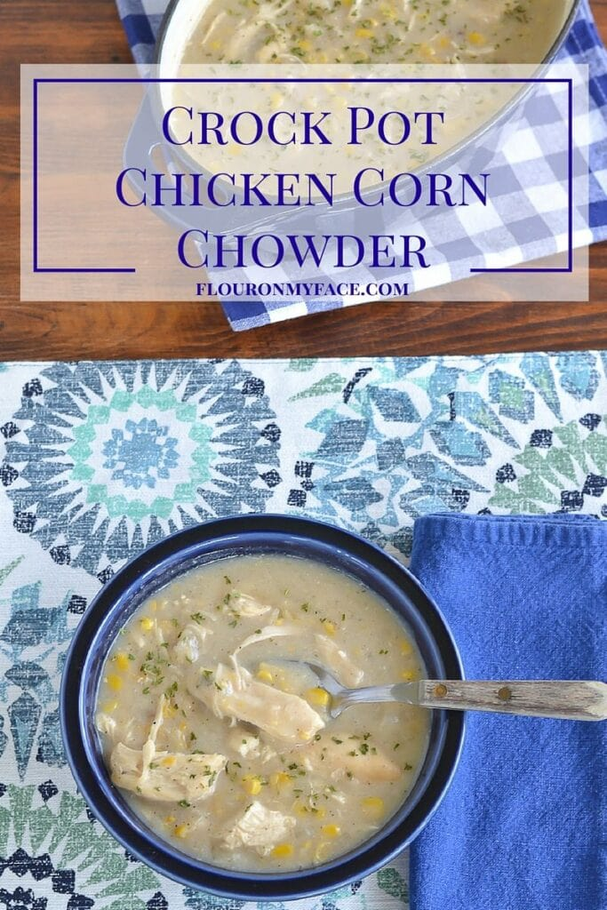 Crockpot recipe: Crock Pot Chicken Corn Chowder recipe via flouronmyface.com