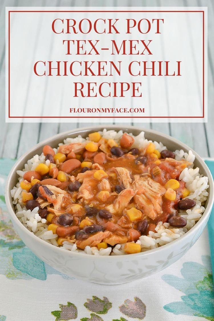 Crock Pot Tex-Mex Chicken Chili recipe via flouronmyface.com