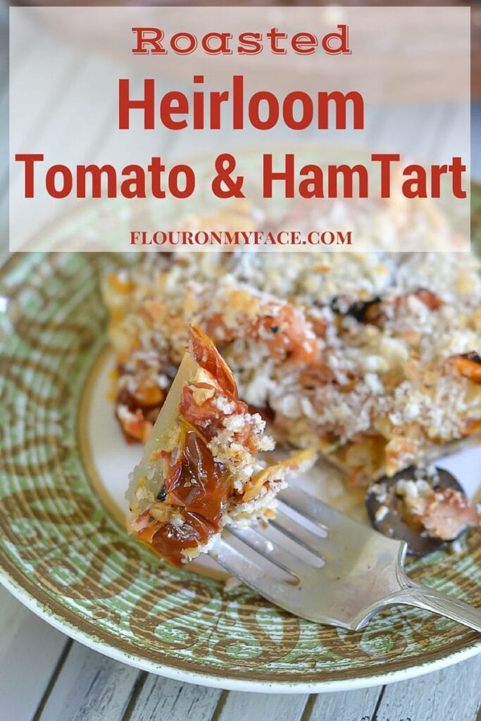 Roasted Heirloom Tomato and Ham Tart recipe using fresh heirloom tomatoes via flouronmyface.com