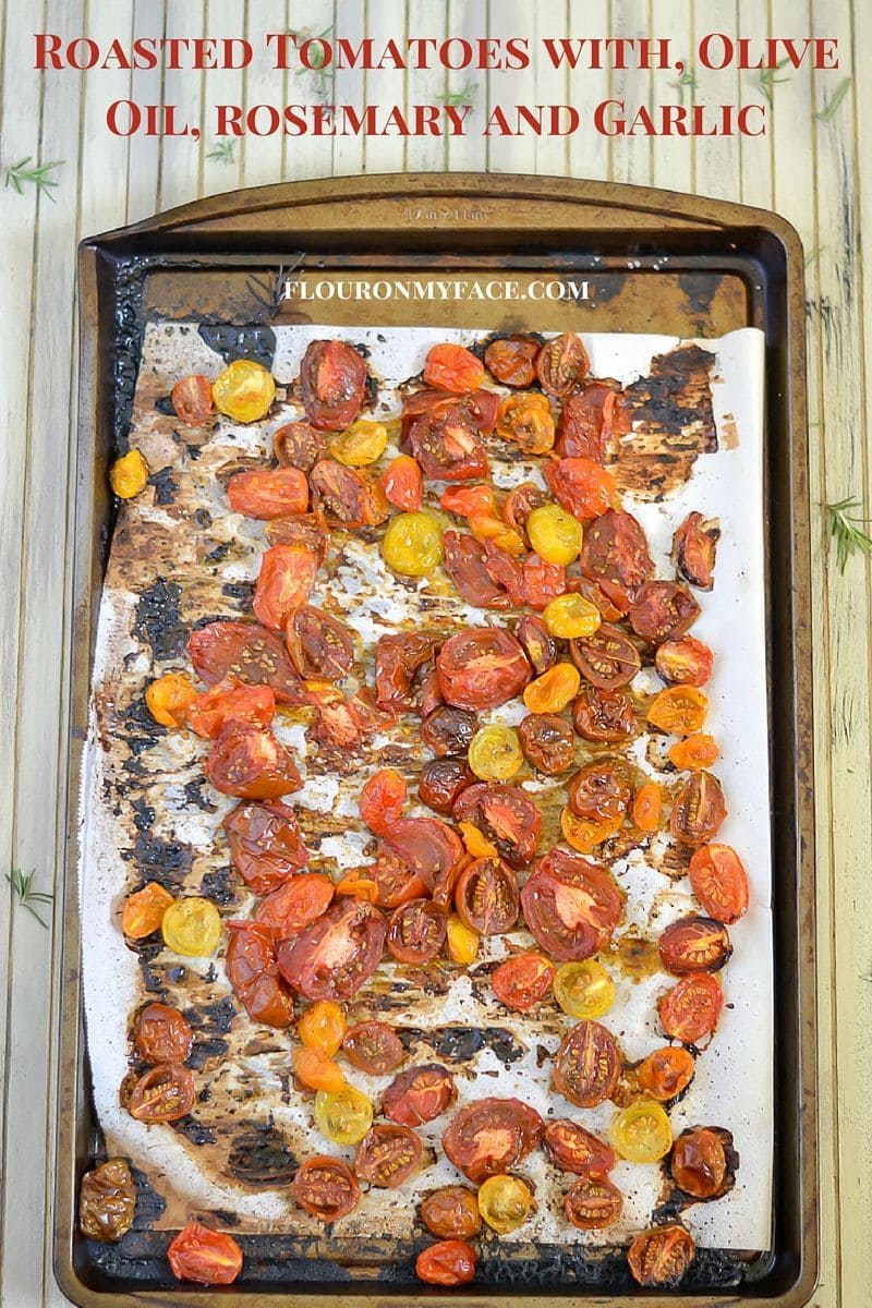 Roasted tomatoes with olive oil, fresh rosemary and garlic via flouronmyface.com