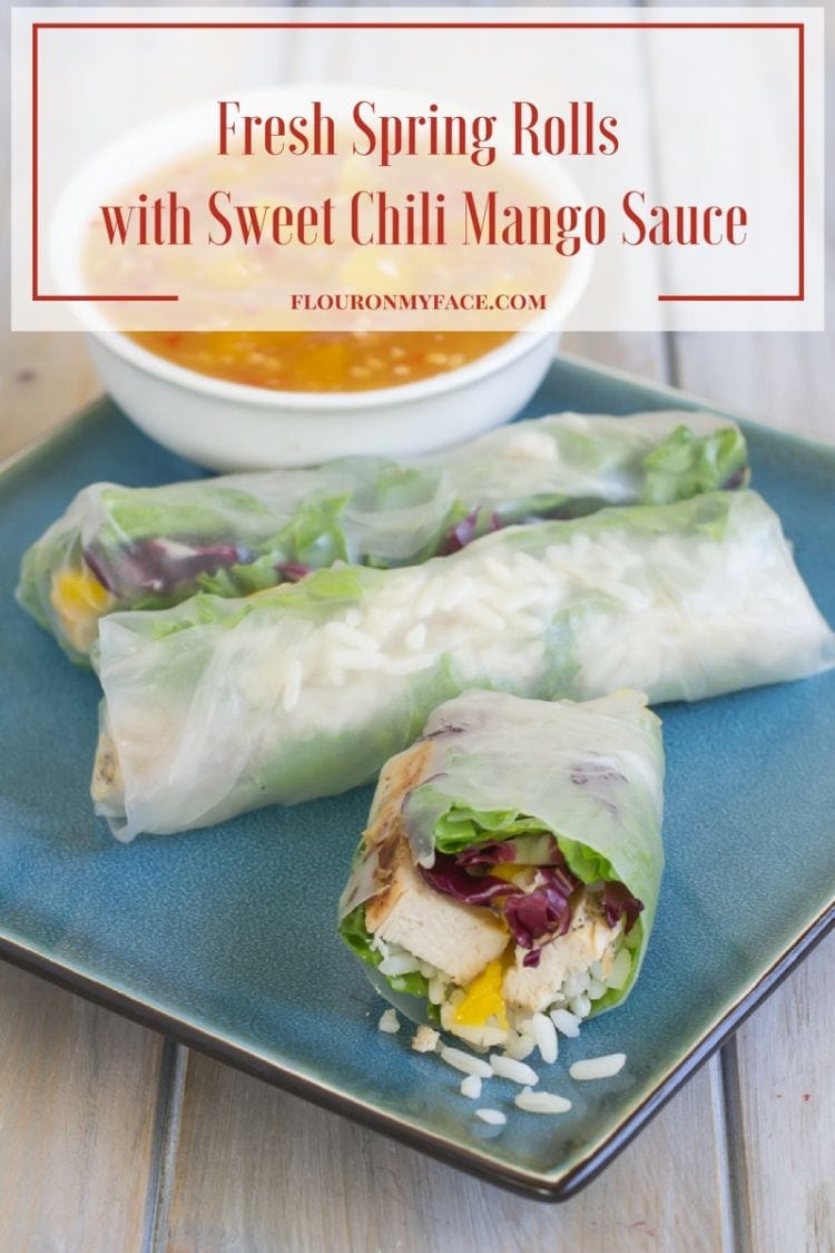 Chicken Fresh Spring Rolls served with a homemade Sweet Chili Mango Dipping Sauce recipe via flouronmyface.com