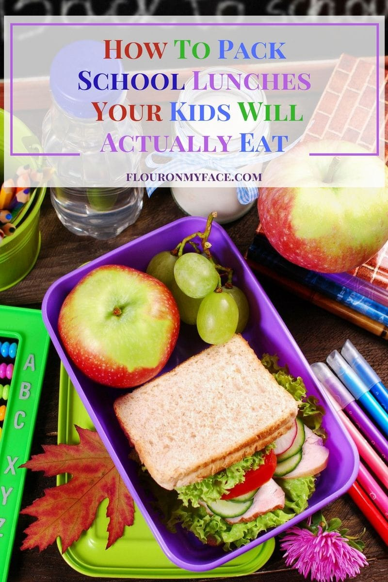 How to pack school lunches your kids will actually eat via flouronmyface.com