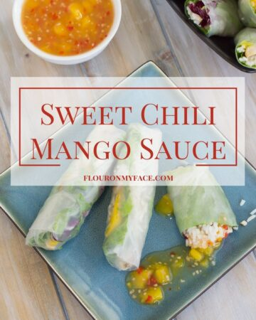 Sweet Chili Mango Sauce recipe is a perfect spring roll dipping sauce or served with grilled chicken or grilled fish